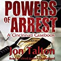Powers of Arrest: A Cincinnati Casebook, Book 2