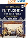 Petrushka for Solo Piano: Complete Ba...