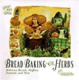 img - for Bread Baking with Herbs: Breads, Muffins, Focaccia, and More (The Country Baker) book / textbook / text book