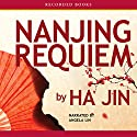 Nanjing Requiem Audiobook by Ha Jin Narrated by Angela Lin