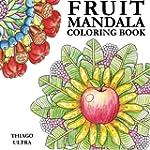 Fruit Mandala - Coloring Book for Adu...