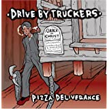 Pizza Deliveranceby Drive-By Truckers