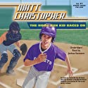 The Home Run Kid Races On Audiobook by Matt Christopher Narrated by Joshua Swanson