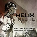 Helix: Blight of Exiles (       UNABRIDGED) by Pat Flewwelling Narrated by Tony King