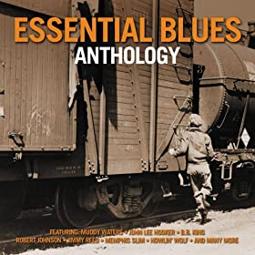 Essential Blues Anthology (Amazon Edition)