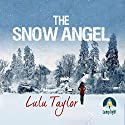 The Snow Angel Audiobook by Lulu Talyor Narrated by Rebecca Gethings