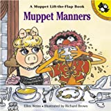Muppet Manners: A Muppet Lift-the-Flap Book (Lift-the-Flap, Puffin) (0140565183) by Weiss, Ellen