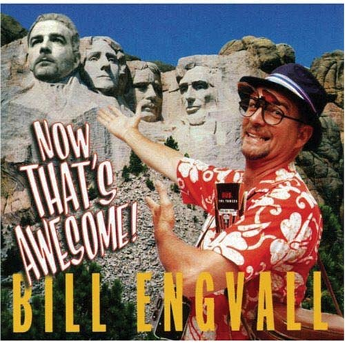 BILL ENGVALL - Now That