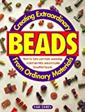 Creating Extraordinary Beads from Ordinary Material (0891347631) by Tina Casey