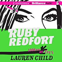Ruby Redfort Look Into My Eyes (       UNABRIDGED) by Lauren Child Narrated by Rachael Stirling