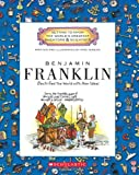 Benjamin Franklin: Electrified the World With New Ideas (Getting to Know the World's Greatest Inventors and Scientists)
