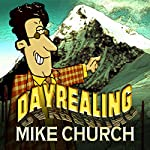 dayrealing: the trials and tribulations of a stressed-out teacher in a spaced-out world | Mike Church