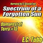Spectrum of a Forgotten Sun: Dumarest of Terra, Book 15 | E. C. Tubb