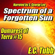 Spectrum of a Forgotten Sun: Dumarest of Terra, Book 15 Audiobook by E. C. Tubb Narrated by S. George Lee