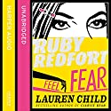 Feel the Fear (Ruby Redfort, Book 4) Audiobook by Lauren Child Narrated by Rachael Stirling