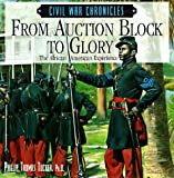 From Auction Block to Glory: The African American Experience (Civil War Chronicles)