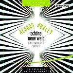 Schöne neue Welt: Ein Roman der Zukunft | Aldous Huxley