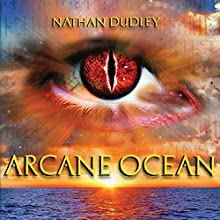 Arcane Ocean Audiobook by Nathan Dudley Narrated by Jamie Dufault