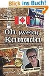 Oh (weia) Kanada: Mein Abenteuer vom...
