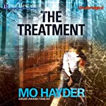 The Treatment (       UNABRIDGED) by Mo Hayder Narrated by Damien Goodwin