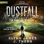 The Parting of Ways: Dustfall, Book 2 | Glynn James,J. Thorn