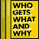 Who Gets What - And Why: The Hidden World of Matchmaking and Market Design Hörbuch von Alvin Roth Gesprochen von: Robert Slade