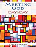 img - for Meeting God Day by Day: A Year of Meditations book / textbook / text book