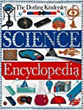 THE DORLING KINDERSLEY SCIENCE ENCYCLOPEDIA