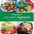 Cook Smart Vegetarian (Weight Watchers)