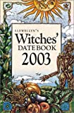 Llewellyn's Witches' 2003 Engagement Calendar (0738700762) by Llewellyn