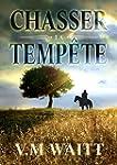 Chasser la temp�te (French Edition)