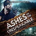 Ashes of the Unspeakable: The Borrowed World Series, Book Two (       UNABRIDGED) by Franklin Horton Narrated by Kevin Pierce