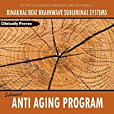 Subliminal Anti Aging Program - Binaural Beat Brainwave Subliminal Systems