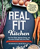 Image of Real Fit Kitchen: Fuel Your Body, Improve Energy, and Increase Strength with Every Meal