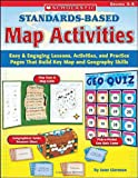 Standards-Based Map Activities: Easy & Engaging Lessons, Activities, and Practice Pages That Build Key Map and Geography Skills