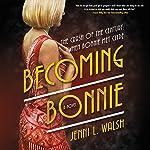 Becoming Bonnie: A Novel | Jenni L. Walsh
