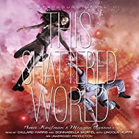 This Shattered World: A Starbound Novel (       UNABRIDGED) by Amie Kaufman, Meagan Spooner Narrated by Callard Harris, Donnabella Mortel, Lincoln Hoppe