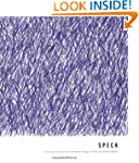 Speck: A Curious Collection of Uncomm...