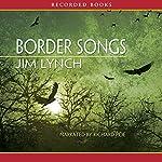 Border Songs | Jim Lynch