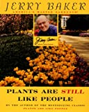 Plants Are Still Like People (Plume) (0452267994) by Baker, Jerry
