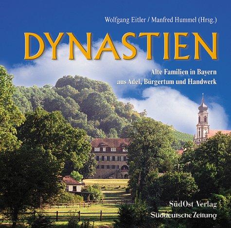 Dynastien in Bayern: Alte Familien in Bayern, Buch