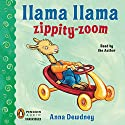 Llama Llama Zippity-Zoom! (       UNABRIDGED) by Anna Dewdney Narrated by Anna Dewdney