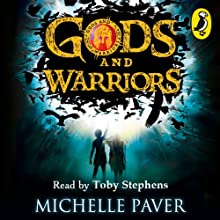 Gods and Warriors (       UNABRIDGED) by Michelle Paver Narrated by Toby Stephens