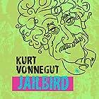 Jailbird Hörbuch von Kurt Vonnegut Gesprochen von: Richard Ferrone
