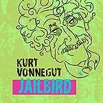 Jailbird | Kurt Vonnegut