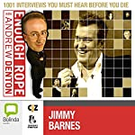 Enough Rope with Andrew Denton: Jimmy Barnes | Andrew Denton
