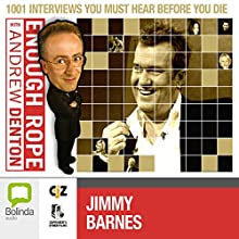 Enough Rope with Andrew Denton: Jimmy Barnes Radio/TV Program by Andrew Denton Narrated by Andrew Denton, Jimmy Barnes