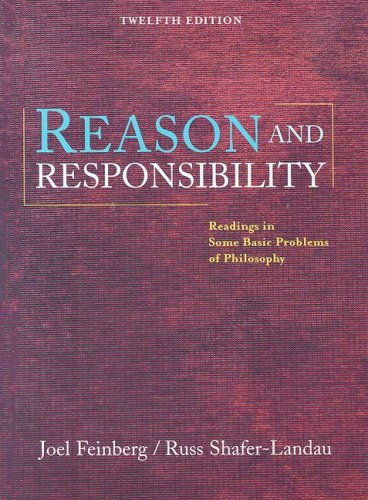Reason and Responsibility: Readings in Some Basic Problems of Philosophy with Other