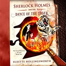 Sherlock Holmes and the Dance of the Tiger: The Great Detective in Love, Book 2 Audiobook by Suzette Hollingsworth Narrated by Joel Froomkin