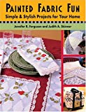 img - for Painted Fabric Fun: Simple and Stylish Projects for Your Home book / textbook / text book
